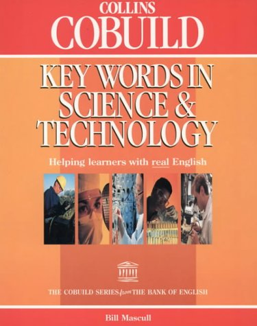 Key Words In Science and Technology (Collins Cobuild) (Collins Cobuild usage) por Bill Mascull