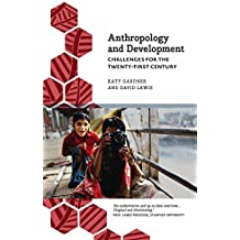 Anthropology and Development: Challenges for the Twenty-First Century (Anthropology, Culture and Society) (English Edition)