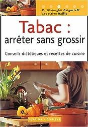 Tabac : arrêter sans grossir : Conseils diététiques et recettes de cuisine