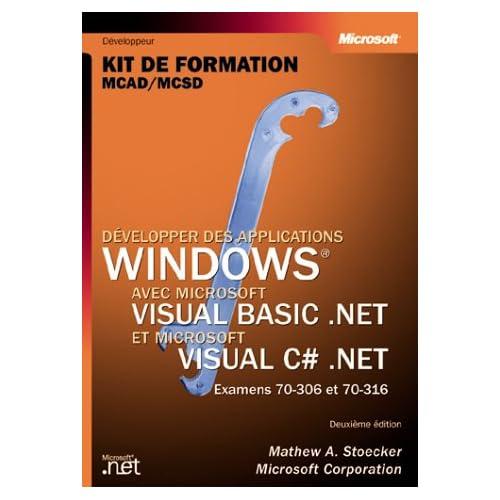 Developper des applications windows - avec visual basic .net et c# .net - livre de reference - francais