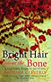 Bright Hair about the Bone: Written by Barbara Cleverly, 2009 Edition, Publisher: Constable [Hardcover]