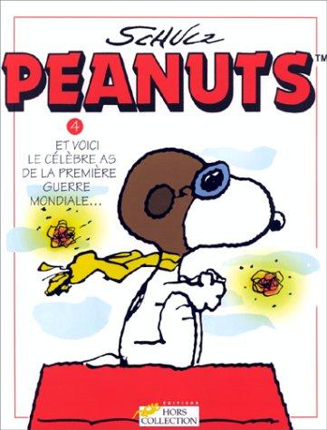 Peanuts, tome 4 : Et voici le célèbre as de la Première Guerre mondiale. par Charles Monroe Schulz