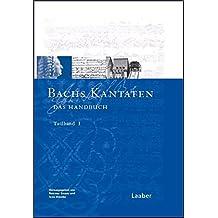 Bach-Handbuch, 7 Bde., Bd.1, Bachs Kantaten: Bd. 1