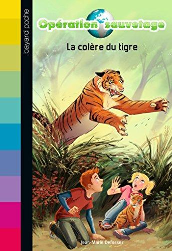 Opération sauvetage, Tome 03: La colère du tigre