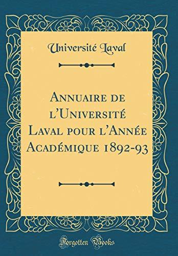 Annuaire de l'Université Laval pour l'Année Académique 1892-93 (Classic Reprint) por Université Laval