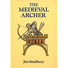 The Medieval Archer by Jim Bradbury (2014-01-07)