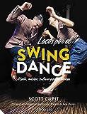 Locos por el Swing Dance (Larousse - Libros Ilustrados/Prácticos - Ocio Y Naturaleza - Ocio)