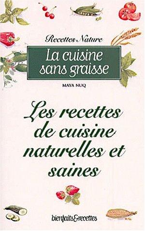 La Cuisine sans graisse : Les Recettes de cuisine naturelles et sans graisse