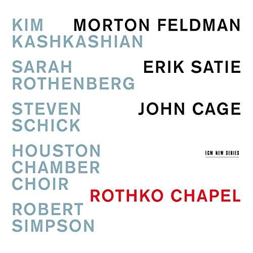 feldman-satie-cage-rothko-chapel