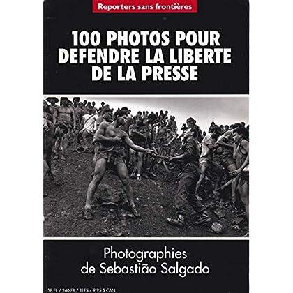 REPORTERS SANS FRONTIERES du 31/12/2099 - 100 PHOTOS POUR DEFENDRE LA LIBERTE DE LA PRESSE - PHOTOGRAPHIES DE SEBASTIAO SALGADO - TEXTE DE JEAN LACOUTURE