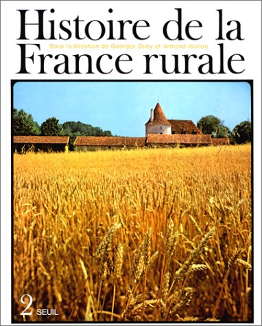 Histoire de la France rurale, tome 2 : L'ge classique des paysans de 1340  1789