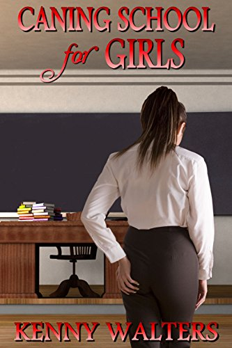 Caning School for Girls eBook: Kenny Walters, LSF