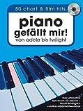 Piano gefällt mir! 50 Chart und Film Hits (Book & mp3 CD): Songbook, CD für Klavier