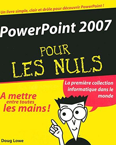 PowerPoint 2007 Pour les Nuls par Doug LOWE