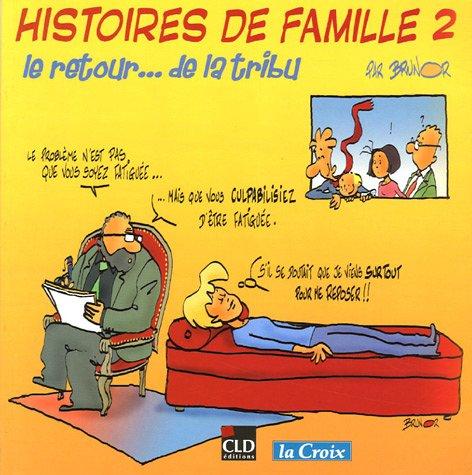 Histoires de famille : Tome 2, Le retour... de la tribu