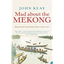 Mad About the Mekong: Exploration and Empire in South East Asia (Text Only)