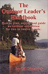 The Outdoor Leader?s Handbook [Paperback] by Gil Gilpatrick