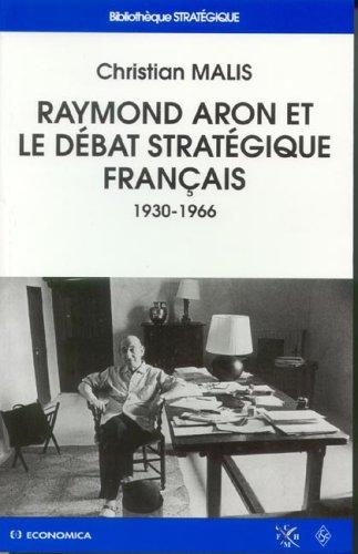 Raymond Aron et le débat stratégique français (1930-1966)