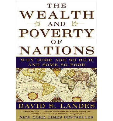 [( The Wealth and Poverty of Nations: Why Some Are So Rich and Some So Poor[ THE WEALTH AND POVERTY OF NATIONS: WHY SOME ARE SO RICH AND SOME SO POOR ] By Landes, David S. ( Author )May-17-1999 Paperback By Landes, David S. ( Author ) Paperback May - 1999)] Paperback