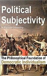 Political Subjectivity: The Philosophical Foundation of Democratic Individualism (English Edition)