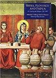 Siena, Florence & Padua: Art, Society & Religion 1280-1400, Vol 1: Interpretative Essays