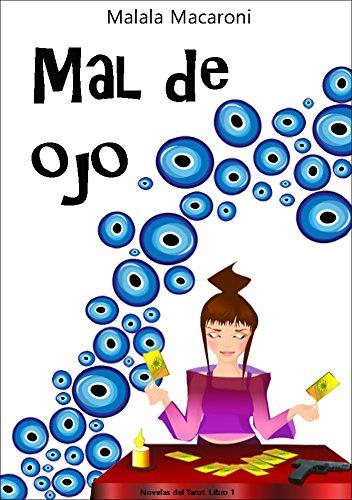 Mal de Ojo (Novelas del Tarot nº 1) por Malala Macaroni