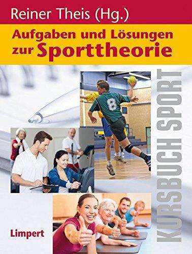 Kursbuch Sport / Aufgaben und Lösungen zur Sporttheorie