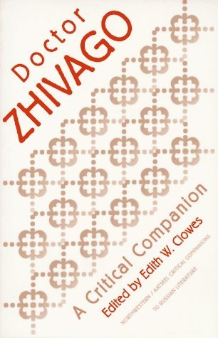 Doctor Zhivago: A Critical Companion (NWP/AATSEEL Critical Companions to Russian Literature) (1996-03-31)