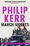 March Violets: Bernie Gunther Thriller 1