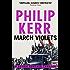 March Violets: Bernie Gunther Thriller 1 (English Edition)