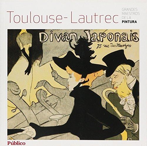 Grandes Maestros de la Pintura: Toulouse -Lautrec por Alberto Hernández