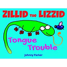Zillid the Lizzid in Tongue Trouble: Can Zillid, our hasty hero, become a legend in his own lunchtime or will Billy Bluebottle live to fly another day? (The Adventures of Zillid the Lizzid Book 1)