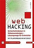 Web Hacking: Sicherheitslücken in Webanwendungen - Lösungswege für Entwickler. Mit Playground im Internet.