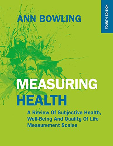 MEASURING HEALTH: A REVIEW OF SUBJECTIVE HEALTH, WELL-BEING AND QUALITY OF LIFE MEASUREMENT SCALES (UK Higher Education Humanities & Social Sciences Health & So) (English Edition)