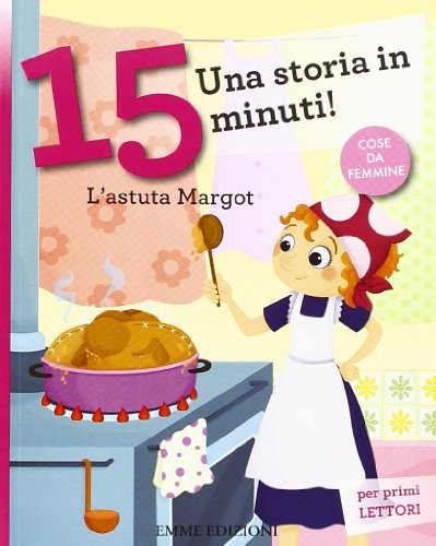 L'astuta Margot. Una storia in 15 minuti!