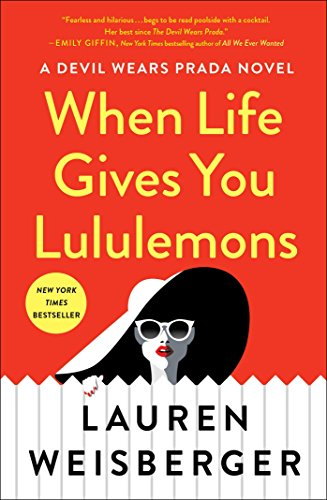 When Life Gives You Lululemons (English Edition) por Lauren Weisberger