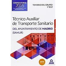 Técnicos Auxiliares de Transporte Sanitario del Ayuntamiento de Madrid (SAMUR). Temario del grupo I y test (Madrid (mad))
