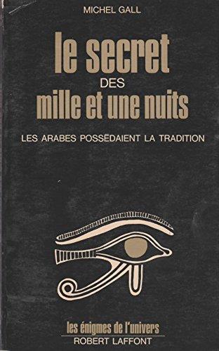 Le secret des mille et une nuits Les arabes possédaient la tradition
