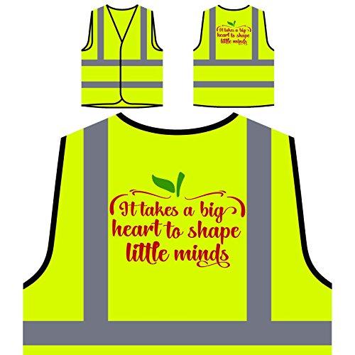 Es Braucht EIN Großes Herz, Um Kleine Köpfe Zu Formen Personalisierte High Visibility Gelbe Sicherheitsjacke Weste t625v