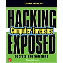 Hacking Exposed Computer Forensics, Third Edition: Secrets & Solutions