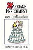 Scarica Libro Marriage Enrichment Making a Good Marriage Better Felt Need (PDF,EPUB,MOBI) Online Italiano Gratis