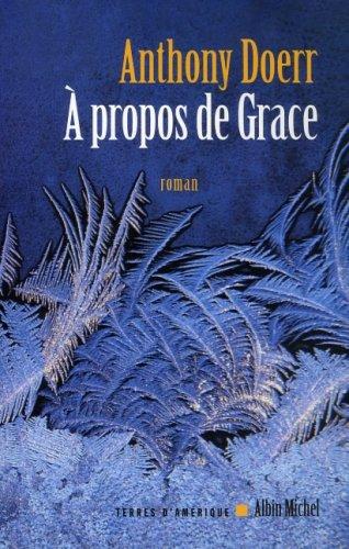 A Propos de Grace (Collections Litterature) par Anthony Doerr