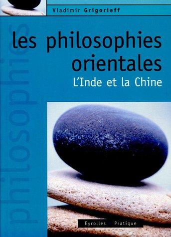 Les philosophies orientales: L'Inde et la Chine
