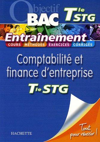 Comptabilité et finance d'entreprise Tle STG : Entraînement par Martine Burnens, Sophie Da Costa, Eric Marcel, Eric Noël