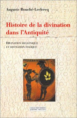 Histoire de la divination dans l'Antiquité par Auguste Bouche-Leclercq