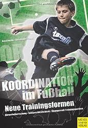 Koordination im Fußball - Neue Trainingsformen