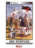 Die Templer: Eine detaillierte Einführung in die aussergewöhnliche Welt der Mönchsritter (Heere & Waffen)