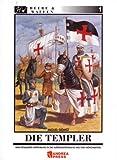 Die Templer: Eine detaillierte Einführung in die aussergewöhnliche Welt der Mönchsritter (Heere & Waffen, Band 1) - Miguel Gómez