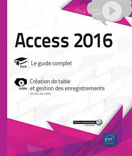 Access 2016 - Complément vidéo : Création de table et gestion des enregistrements par Collectif