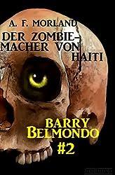 Der Zombie-Macher von Haiti: Barry Belmondo #2